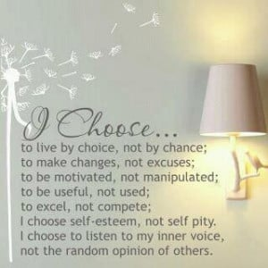 Love Quotes choice chance change excuse motivated useful
