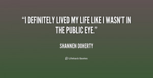 definitely lived my life like I wasn't in the public eye.""