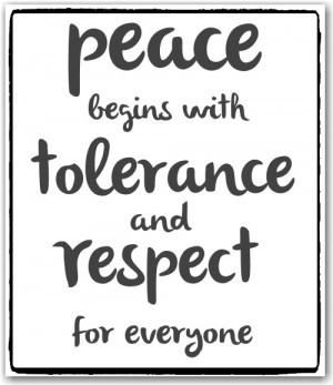 It is about tolerance and respect – for everyone, by everyone .