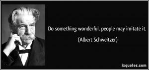 More Albert Schweitzer Quotes