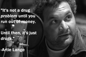 ... Artie Lange motivational inspirational love life quotes sayings poems