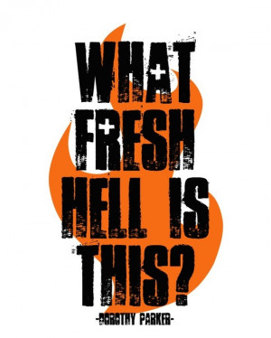 Dorothy Parker What Fresh Hell is This, Quotation Art Print, 5x7. $9 ...