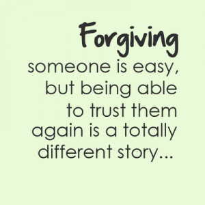 ... quotes, love, quotes, trust, trusting, trusting quotes, forgiving