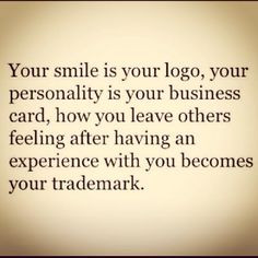 Your smile is your logo, your personality is your business card, how ...