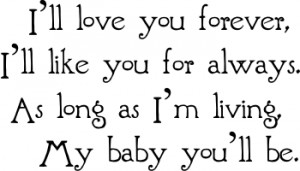 Love You Baby Forever And Always Quotes I'll love you forever,