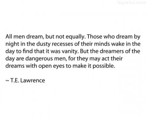 Quotes T E Lawrence ~ Pix For > Te Lawrence Quotes Dreamers Of The Day