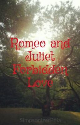 Forbidden Love Romeo And Juliet Romeo and juliet forbidden