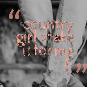 Country Girl Quotes Wallpapers Quotesgram