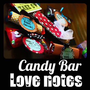 These candy bar love notes are intended for the Mister in your life...