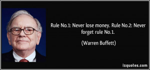 Rule No.1: Never lose money. Rule No.2: Never forget rule No.1 ...