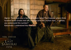 Some memorable quotes from The Last Samurai (2003)
