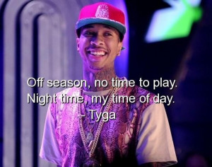 Tyga rapper quotes sayings deep about yourself time