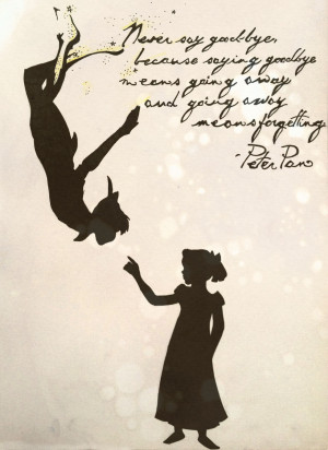 Never Say Goodbye Quotes Peter Pan