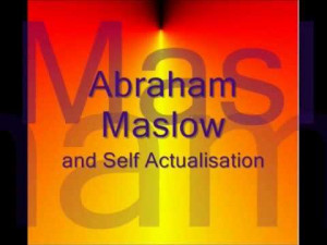 Maslow and Self Actualization
