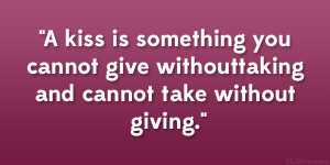 ... you cannot give without taking and cannot take without giving