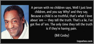 Bill Cosby Himself Quotes Childeren