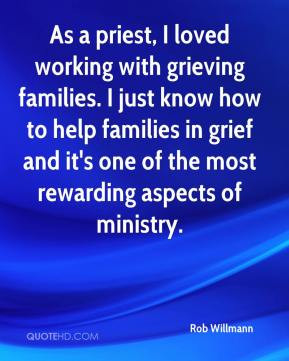 with grieving families. I just know how to help families in grief ...