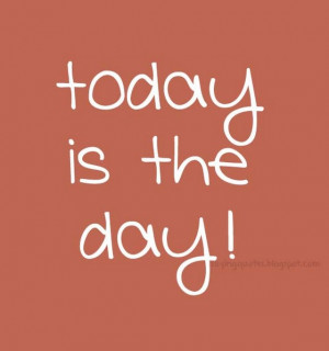 Today is the day v