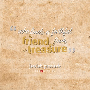 Jewish proverb a faithful friend quote