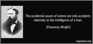 ... of science are only accidents relatively to the intelligence of a man
