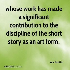 Ann Beattie - whose work has made a significant contribution to the ...