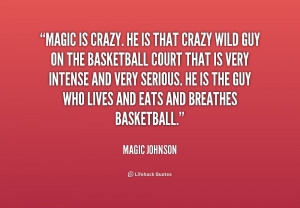 quote-Magic-Johnson-magic-is-crazy-he-is-that-crazy-186637.png