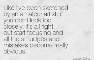 Like I've Been Sketched By An Amateur Artist.. - Lauren Oliver