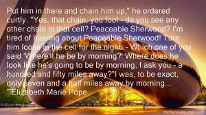 Elizabeth Marie Pope Quotes Pictures