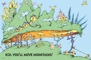 Oh the Places You'll Go! Move Mountains, 20 x 30 Poster Print