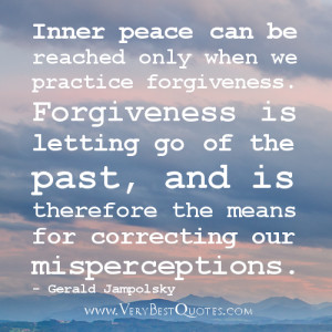 Inner peace can be reached only when we practice forgiveness ...