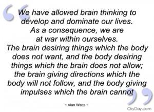 imagem we have allowed brain thinking to develop alan watts