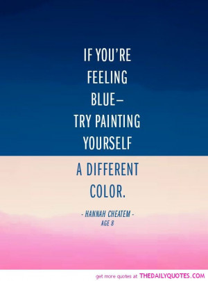 Feeling Blue Quotes If You're Feeling Blue - The Daily