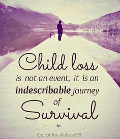 Child loss is not an event, it is an indescribable journey of ...