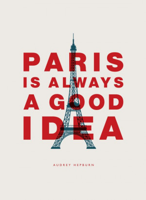 Quote Audrey Hepburn Paris Is by TheMotivatedType: Inspirational Quote ...