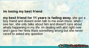 ... im losing my best friend my best friend for 11 years is fading away