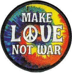 Tie Dye Make Love Not War Patch More