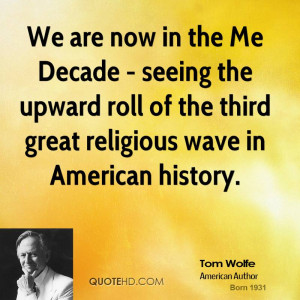 tom-wolfe-tom-wolfe-we-are-now-in-the-me-decade-seeing-the-upward.jpg