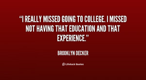 quote Brooklyn Decker i really missed going to college i 79059.png