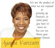 Iyanla Vanzant Quotes: We are the product of what we are exposed to ...