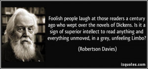 Foolish people laugh at those readers a century ago who wept over the ...