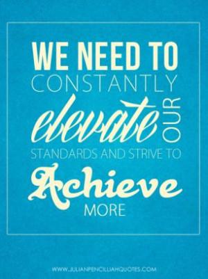 Strive to achieve more.' Julian Pencilliah #Achieve #Elevate # ...