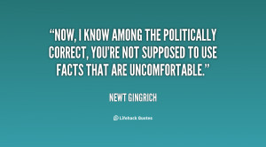 quote-Newt-Gingrich-now-i-know-among-the-politically-correct-56532.png