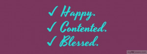 tags happy contented blessed quotes sayings myfbcovers com is the