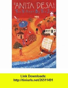 Village by the Sea (9780141312712) Anita Desai , ISBN-10: 0141312718 ...