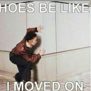Hoes be like..