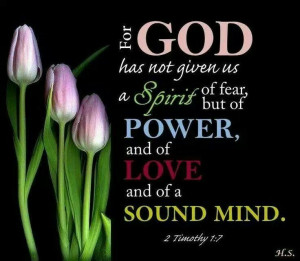 God does not give us the spirit of fear.