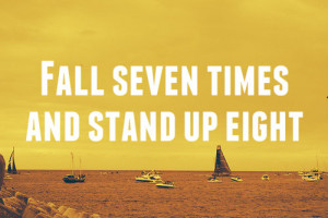 quotes about life fall seven times and stand up eight 300x200 Quotes ...