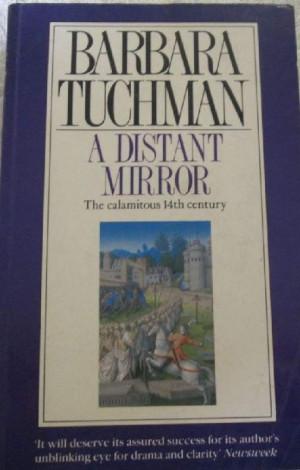 Distant Mirror - The Calamitous 14th Century - Barbara Tuchman