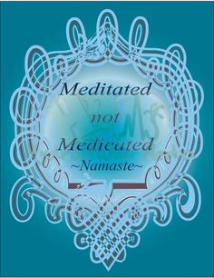 Tiffany Blue & Brown Meditation Quote ~ Meditated not Medicated ...
