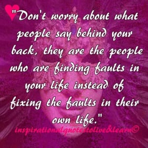... Your Life Instead Of Fixing The Faults In Their Own Life - Worry Quote